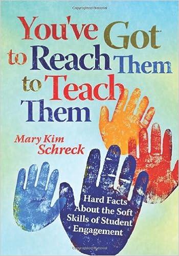Téléchargement gratuit du livre de texte pdf You've Got to Reach Them to Teach Them: Hard Facts About the Soft Skills of Student Engagement by Mary Kim Schreck PDF
