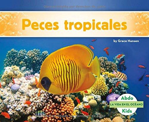 Peces tropicales (La Vida En El Oceano /Ocean Life) (Spanish Edition) pdf epub