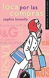 Loca por las compras / Confessions of a Shopaholic (Shopaholic Series) (Spanish Edition)