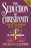 The Seduction of Christianity: Spiritual Discernment in the Last Days