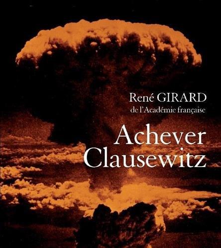Achever Clausewitz Broché – 4 octobre 2007 René Girard Carnets Nord 2355360022 TL2355360022