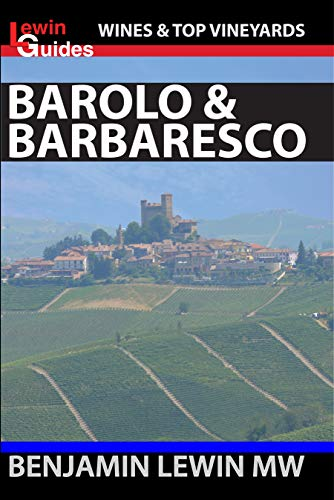 Barolo and Barbaresco (Guides to Wines and Top Vineyards Book 15)
