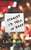 Image of Stories I'd Tell in Bars
