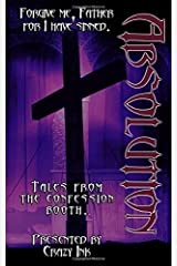 Absolution: A Crazy Ink Anthology Paperback