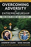 img - for Overcoming Adversity in Entrepreneurship: We Did It, and So Can You! book / textbook / text book