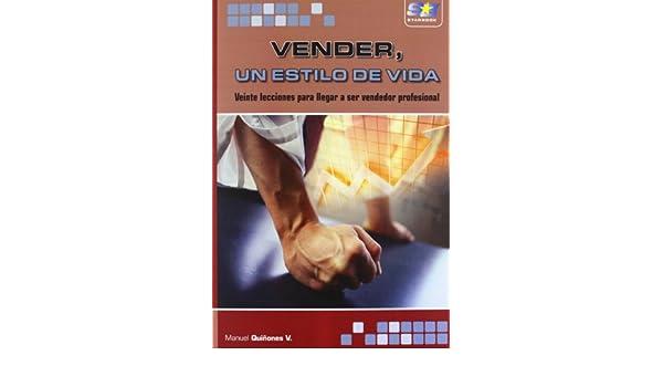 Vender, un estilo de vida: 9788415457503: Amazon.com: Books