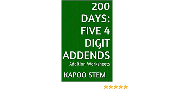 Amazon.com: 200 Addition Worksheets with Five 4-Digit Addends ...