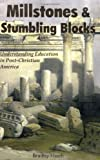 Millstones and Stumbling Blocks, Bradley Heath, 1587365561