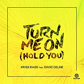 Kriss Raize feat. David Celine – Turn Me On (Hold You) (Stereoact Radio Cut)