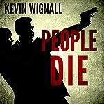 People Die | Kevin Wignall
