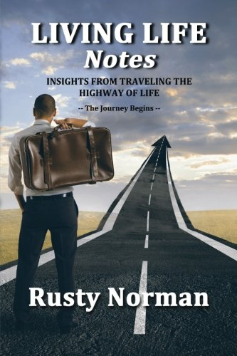 Download Living Life Notes: Insights from Traveling the Highway of Life - The Journey Begins (Volume 1) pdf epub
