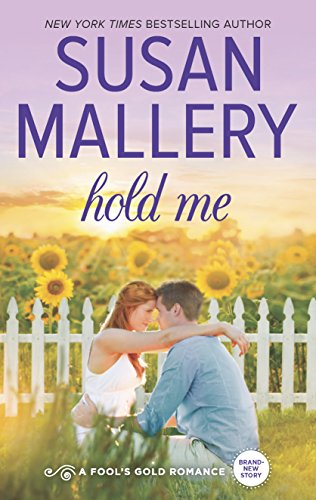Hold Me (Fool's Gold, Book 18)