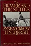 The Flower and the Nettle: Diaries and Letters of Anne Morrow Lindbergh, 1936-1939