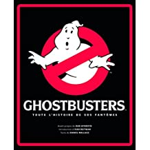 Ghotsbusters  Toute l'histoire sos fantômes