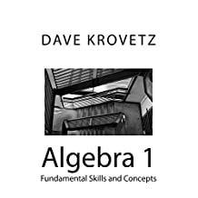 Algebra 1: Fundamental Skills and Concepts