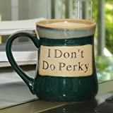Tumbleweed 'I Don't Do Perky' Ceramic 20 Ounce Coffee Mug