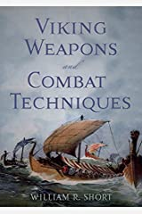 Viking Weapons and Combat Techniques by William R. Short (2014-09-18) Paperback