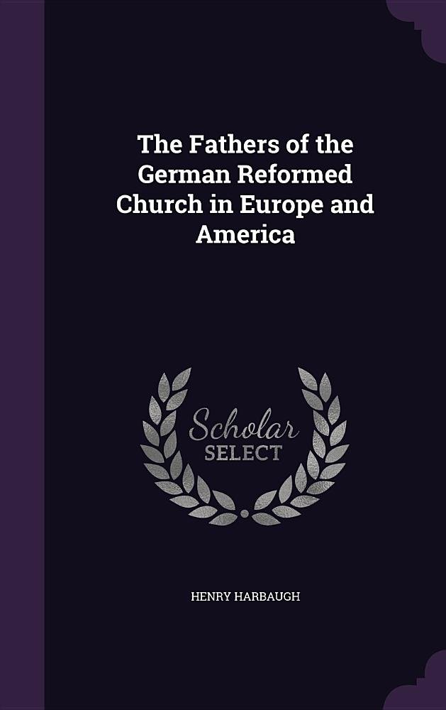 Download The Fathers of the German Reformed Church in Europe and America PDF