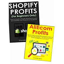 E-Commerce School of Profits (2 Book Bundle): How to Start a Low to No Capital Dropshipping Business via Creating Your Shopify Store & Aliexpress E-Commerce