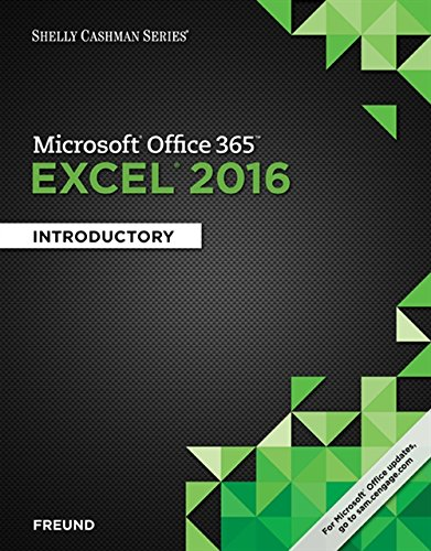 Shelly Cashman Series Microsoft Office 365 & Excel 2016: Introductory by Cengage Learning