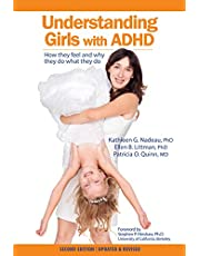 Understanding Girls with ADHD, Updated and Revised: How They Feel and Why They Do What They Do