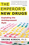 The Emperor's New Drugs: Exploding the Antidepressant Myth, Irving Kirsch, 0465022006