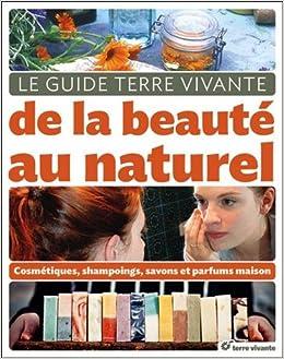 Livre de cosmétiques maison: guide des cosmétiques maison.