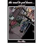 The road to god knows... an Original Graphic Novel about Hope, Friendship, Mental Illness, Schizophrenia, and a Young Teenage Girl Coping with Her Life and Coming of Age in a Broken but Loving Family by Von Allan front cover