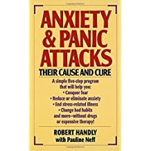 Anxiety & Panic Attacks: Their Cause and Cure