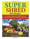 Super Shred Diet Recipes, Jenny Dawson, 1499117736