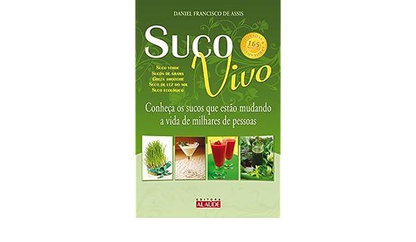 Suco Vivo (Em Portuguese do Brasil): Daniel Francisco de ...