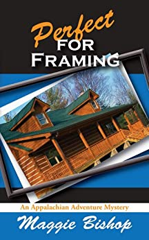Perfect for Framing (Appalachian Adventure Mysteries Book 2) by [Bishop, Maggie]