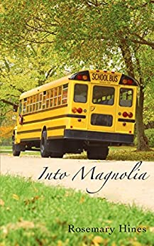 Into Magnolia (Sandy Cove Series Book 3) by [Hines, Rosemary]