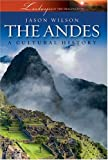 Front cover for the book The Andes (Landscapes of the Imagination) by Jason Wilson
