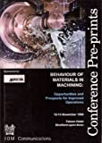 Behaviour of Materials in Machining : Conference Pre-Prints, , 186125086X