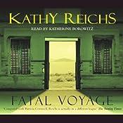 Fatal Voyage: Temperance Brennan, Book 4 | Kathy Reichs
