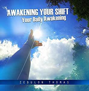 Awakening Your Shift - Your Daily Awakening
