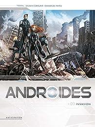 Androïdes, tome 3 : Invasion par Sylvain Cordurié