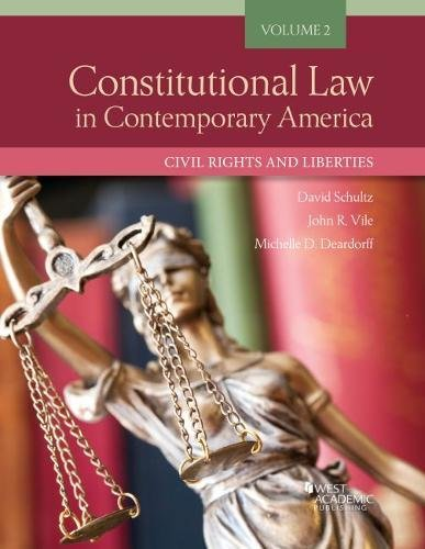 Constitutional Law in Contemporary America, Volume 2: Civil Rights and Liberties (Higher Education Coursebook)