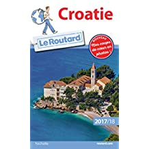 Guide du Routard Croatie 2017/18 (French Edition)