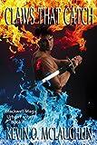 Claws That Catch: Blackwell Magic Urban Fantasy, Book 4