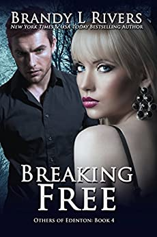 Breaking Free (Others of Edenton Book 4) by [Rivers, Brandy L]
