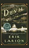 The Devil in the White City: Murder, Magic, and Madness at the Fair That Changed America by Erik Larson (2004-02-01)