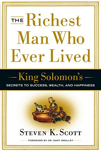 The Richest Man Who Ever Lived: King Solomon's Secrets to Success, Wealth, and Happiness (Make A Word With The Letters Listed)