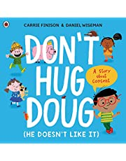 Don't Hug Doug (He Doesn't Like It): A story about consent