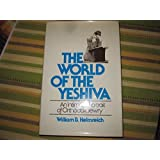 World of the Yeshiva: An Intimate Portrait of Orthodox Jewry by William B. Helmreich (1982-08-03)