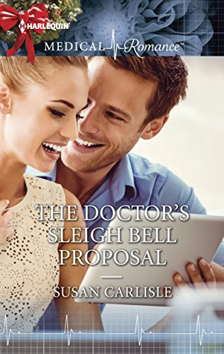 The Doctor's Sleigh Bell Proposal by Susan Carlisle