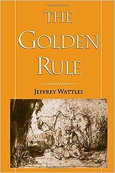 The Golden Rule Jeffrey Wattles