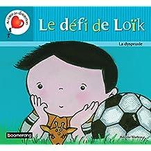 Défi de Loïk  : la dyspraxie