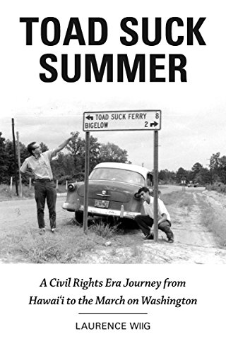 Toad Suck Summer: A Civil Rights Era Journey from Hawai'i to the March on Washington